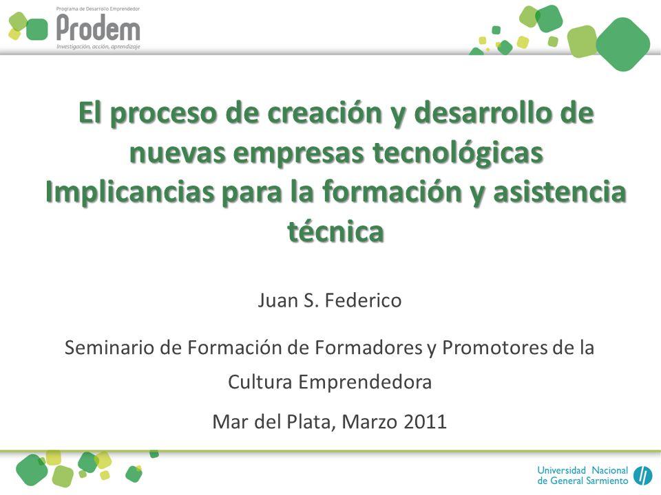 El proceso de creación y desarrollo de nuevas empresas tecnológicas Implicancias para la formación y asistencia técnica