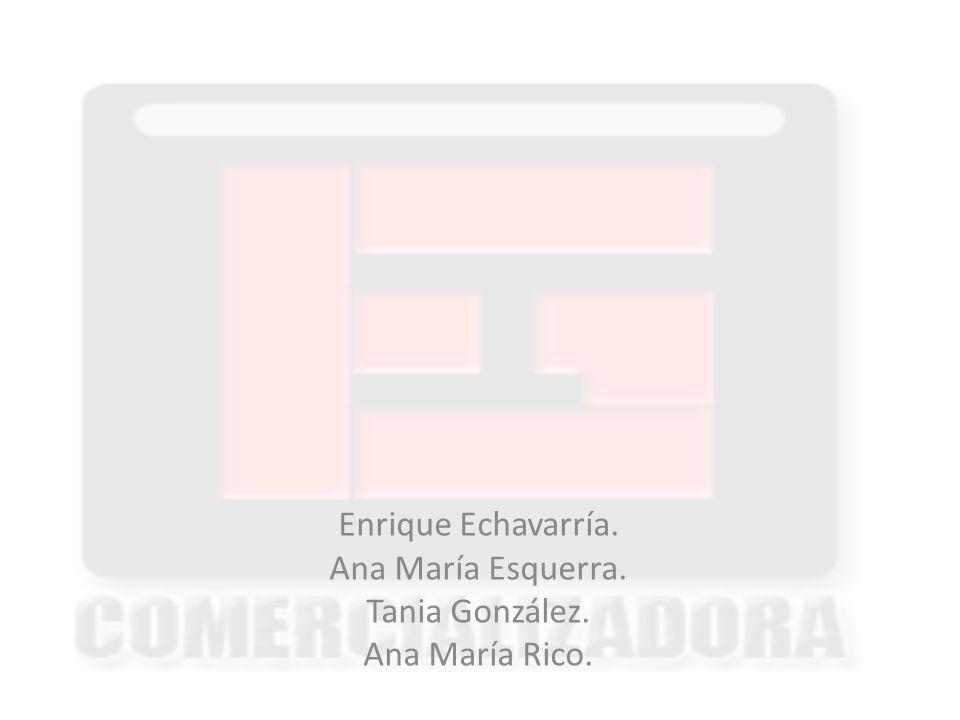 Enrique Echavarría. Ana María Esquerra. Tania González. Ana María Rico.