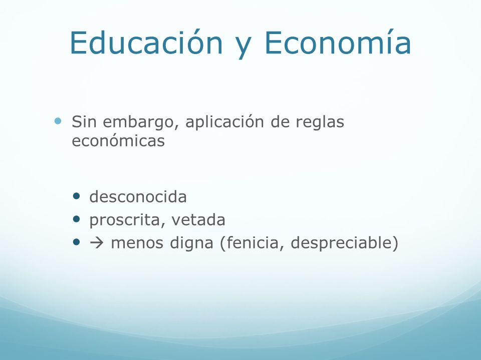 Educación y Economía Sin embargo, aplicación de reglas económicas