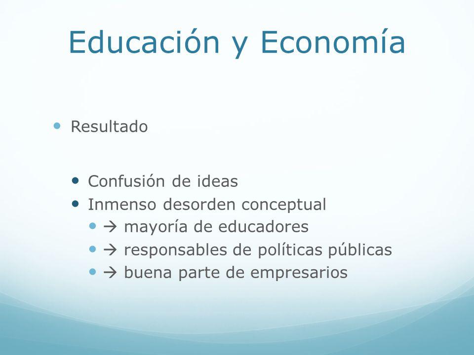 Educación y Economía Resultado Confusión de ideas