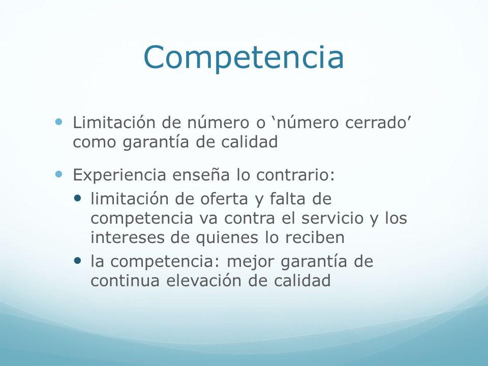 Competencia Limitación de número o 'número cerrado' como garantía de calidad. Experiencia enseña lo contrario: