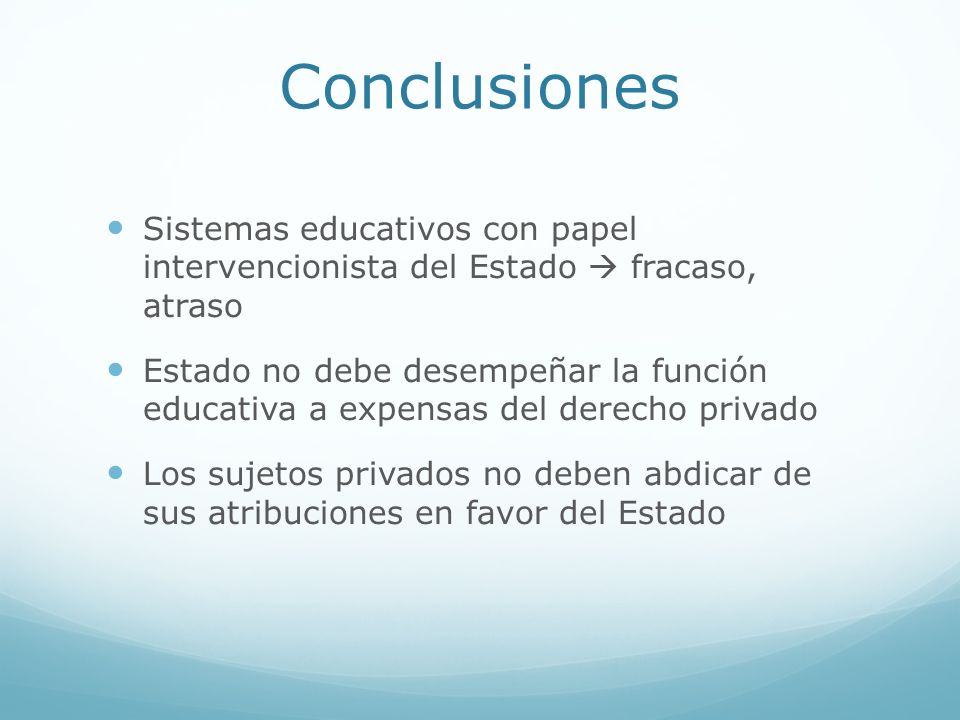 Conclusiones Sistemas educativos con papel intervencionista del Estado  fracaso, atraso.