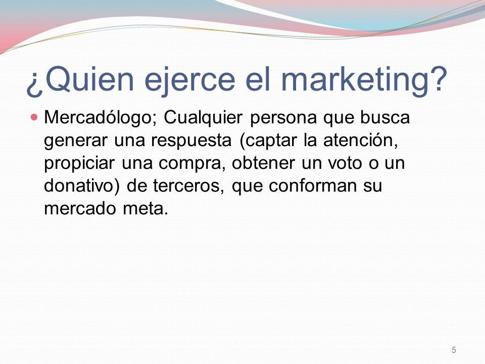 ¿Quien ejerce el marketing