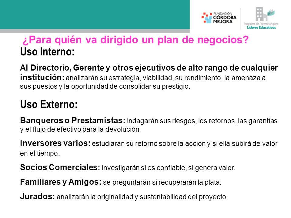 Uso Interno: Uso Externo: ¿Para quién va dirigido un plan de negocios