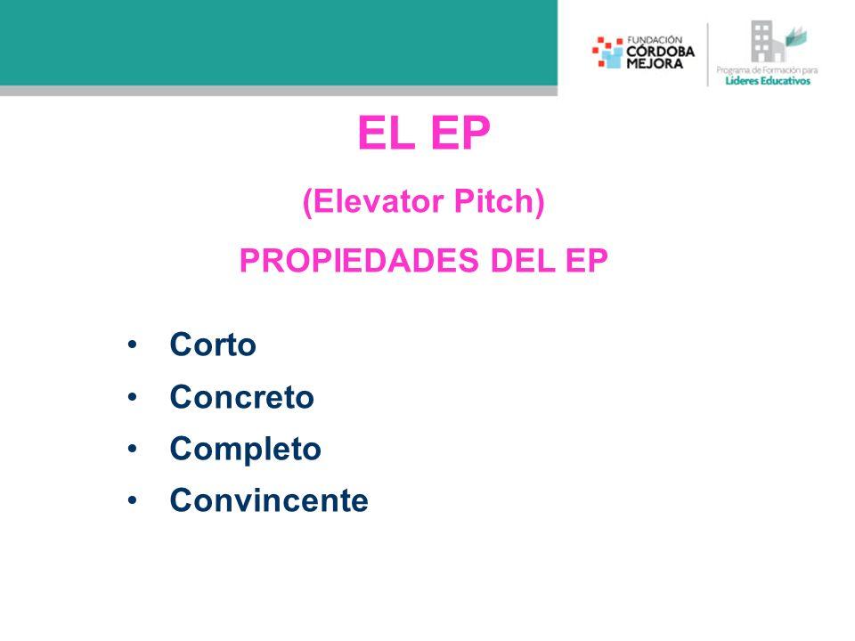 EL EP (Elevator Pitch) PROPIEDADES DEL EP Corto Concreto Completo