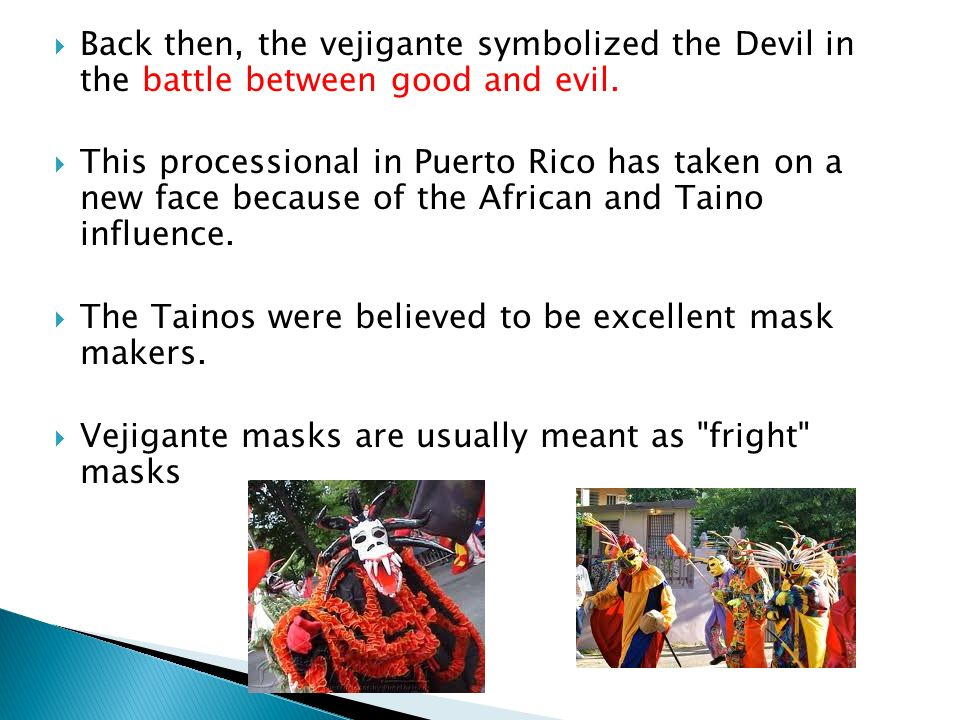 Back then, the vejigante symbolized the Devil in the battle between good and evil.