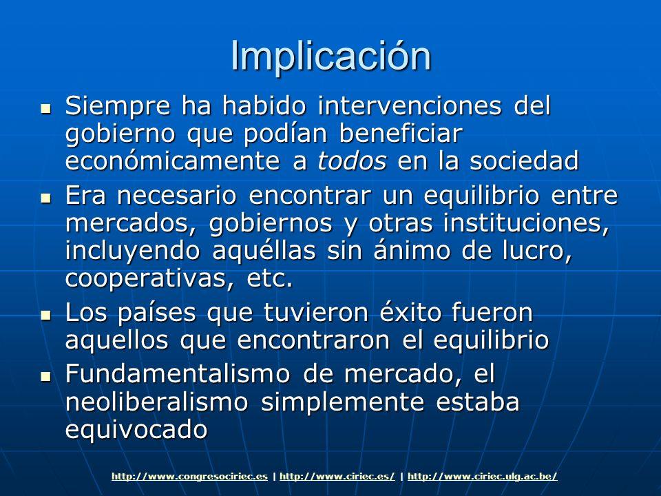 Implicación Siempre ha habido intervenciones del gobierno que podían beneficiar económicamente a todos en la sociedad.