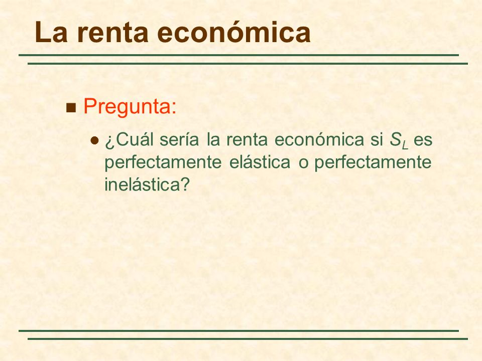 La renta económica Pregunta: