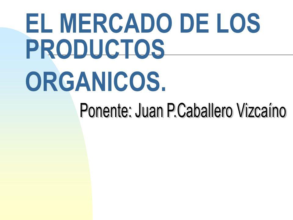 EL MERCADO DE LOS PRODUCTOS ORGANICOS.