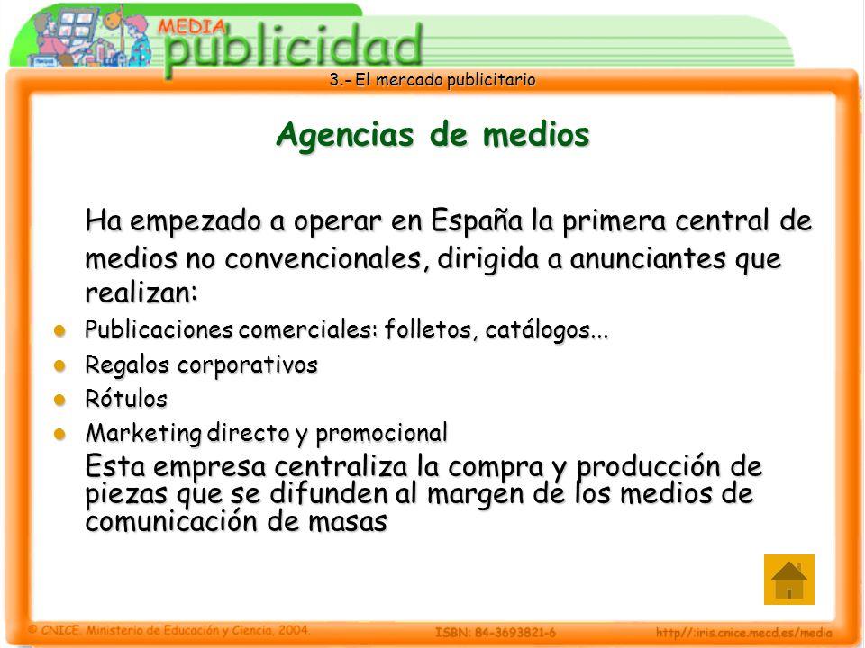 Agencias de medios Ha empezado a operar en España la primera central de medios no convencionales, dirigida a anunciantes que realizan: