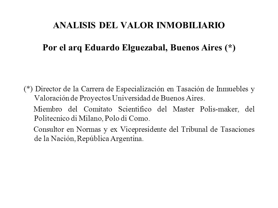 ANALISIS DEL VALOR INMOBILIARIO Por el arq Eduardo Elguezabal, Buenos Aires (*)