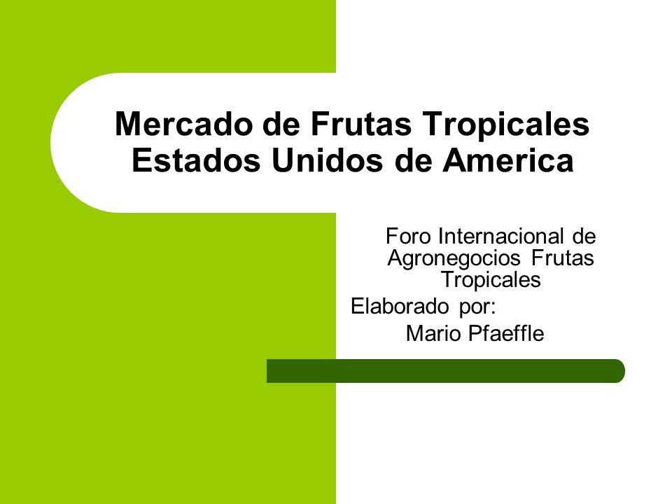 Mercado de Frutas Tropicales Estados Unidos de America