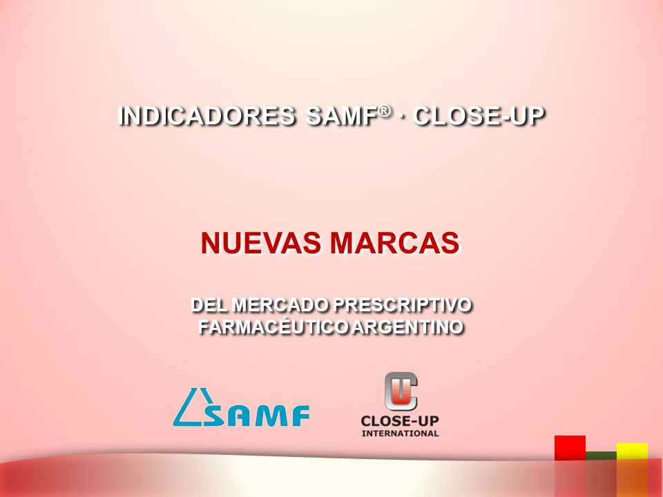 NUEVAS MARCAS INDICADORES SAMF® · CLOSE-UP DEL MERCADO PRESCRIPTIVO