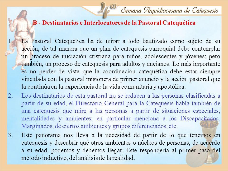 B - Destinatarios e Interlocutores de la Pastoral Catequética