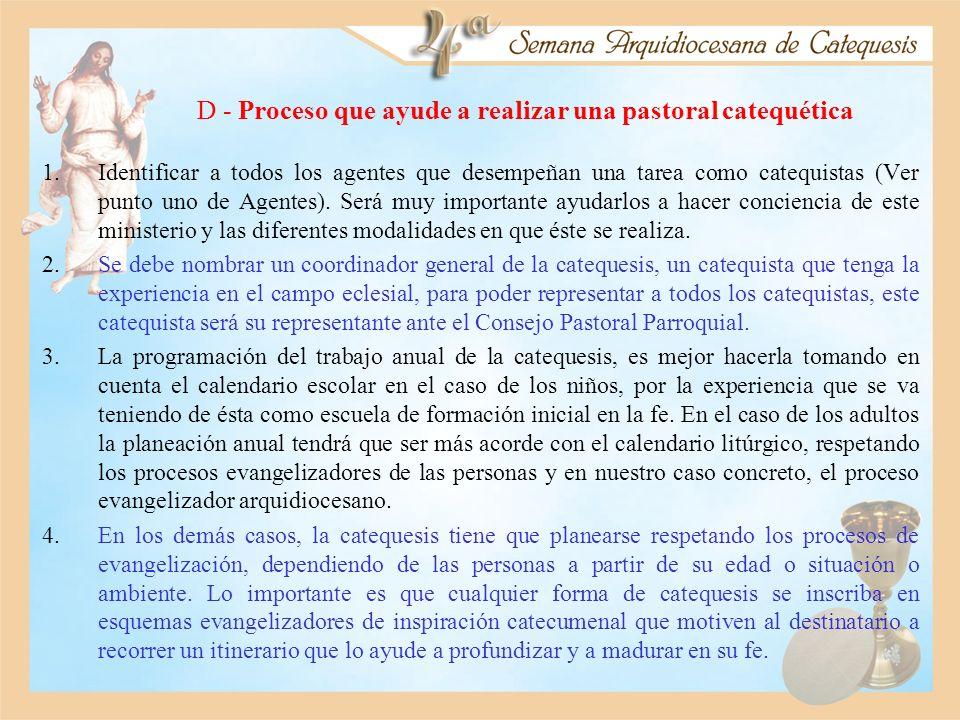 D - Proceso que ayude a realizar una pastoral catequética