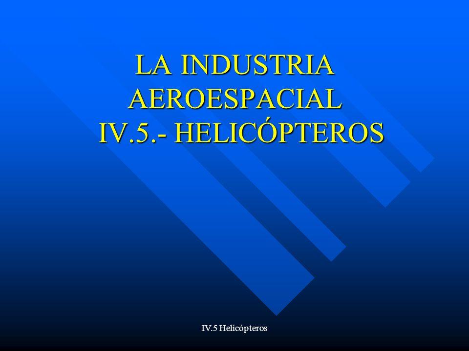 LA INDUSTRIA AEROESPACIAL IV.5.- HELICÓPTEROS