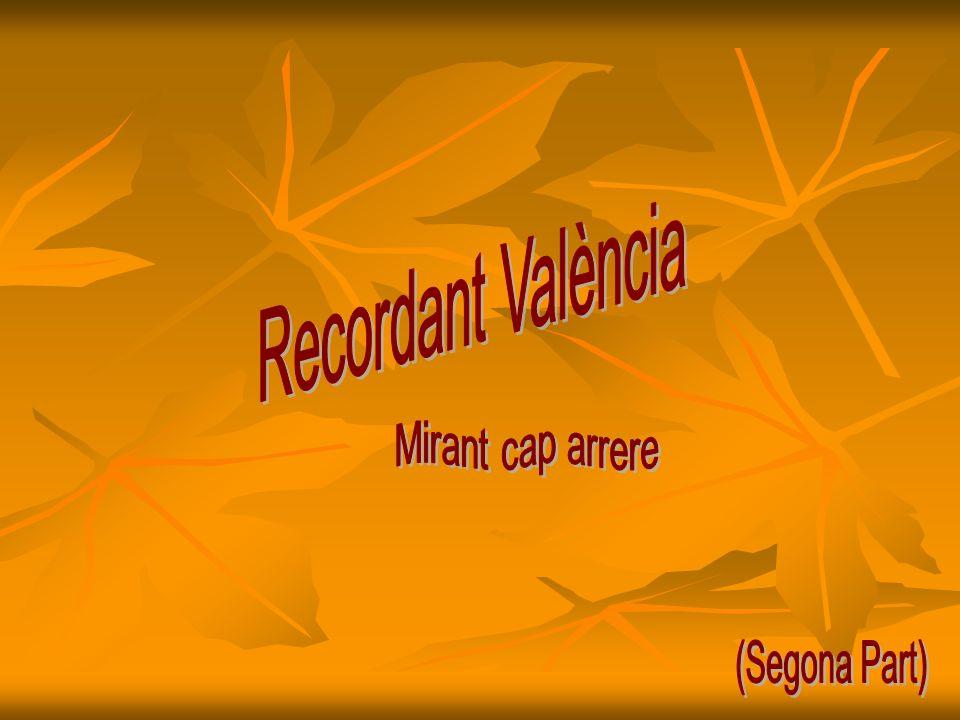 Recordant València Mirant cap arrere (Segona Part)