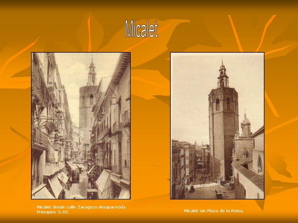 Micalet Micalet desde calle Zaragoza desaparecida Principios S.XX.