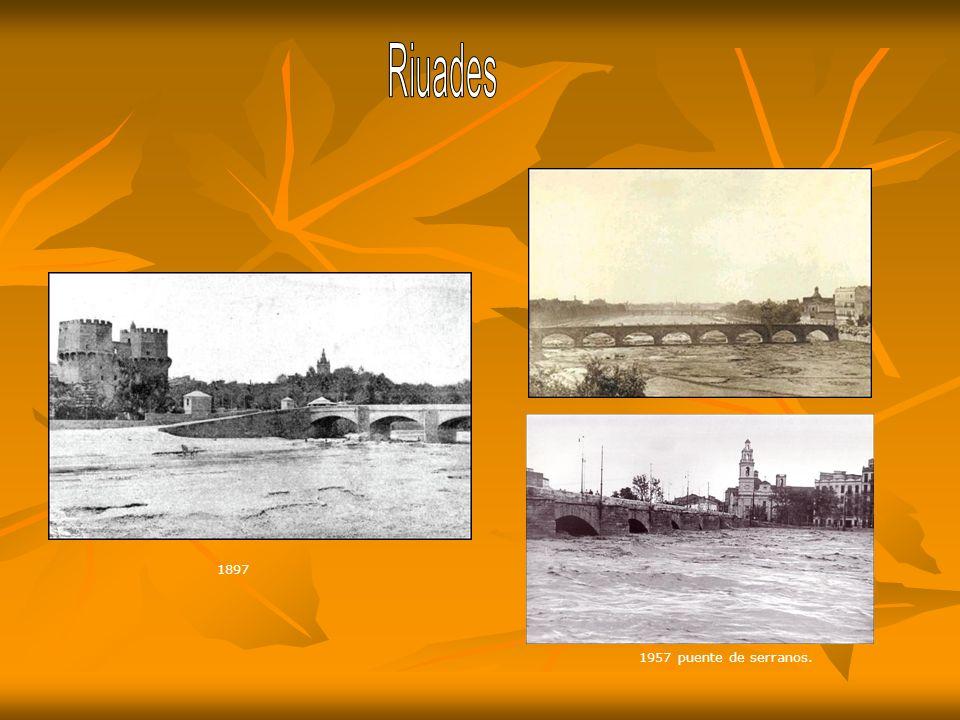 Riuades 1897 1957 puente de serranos.