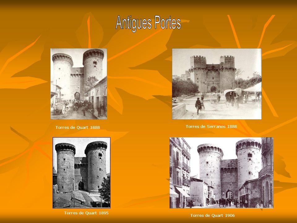 Antigues Portes Torres de Quart 1888 Torres de Serranos 1888