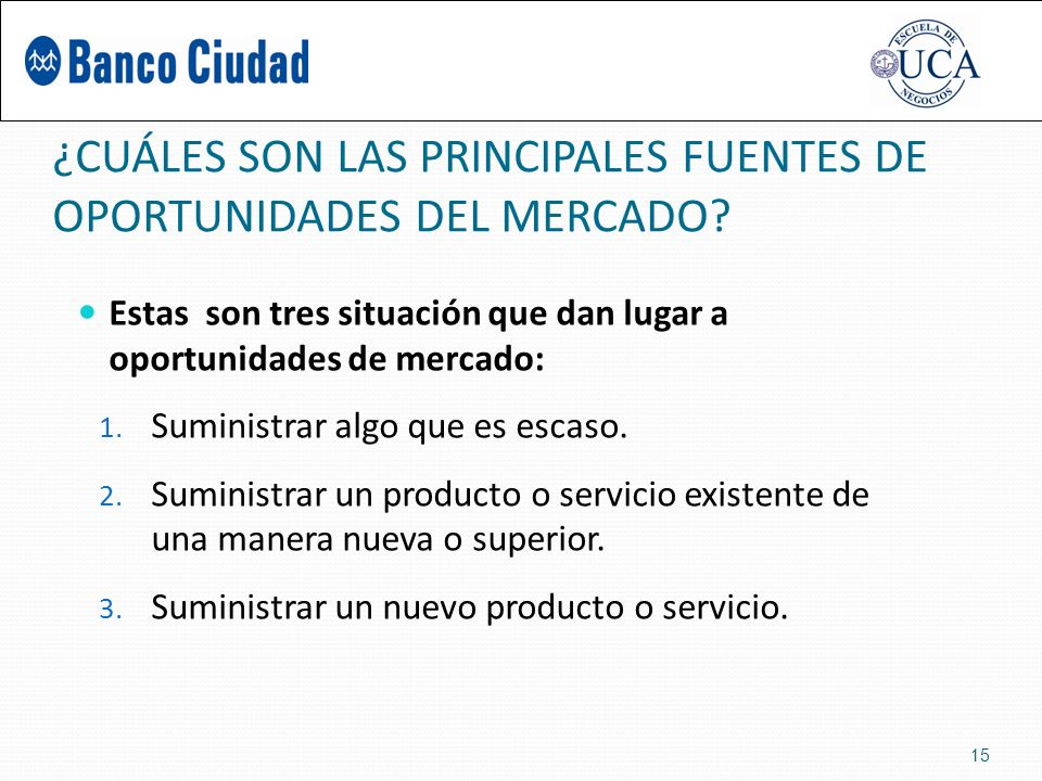 ¿CUÁLES SON LAS PRINCIPALES FUENTES DE OPORTUNIDADES DEL MERCADO