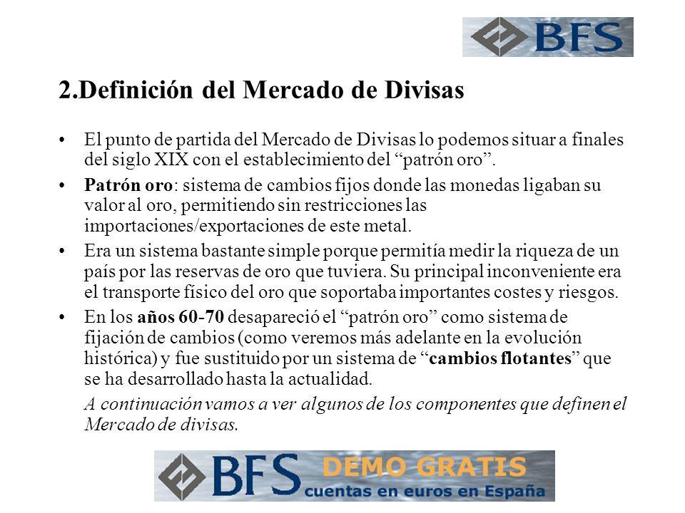 2.Definición del Mercado de Divisas