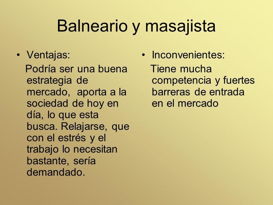 Balneario y masajista Ventajas: