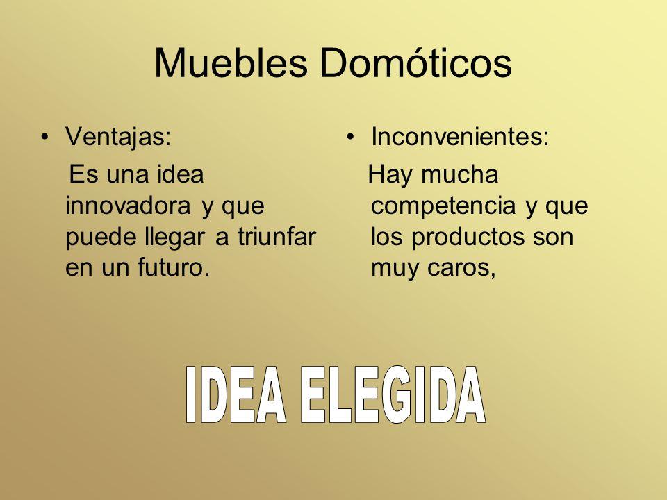 Muebles Domóticos IDEA ELEGIDA Ventajas: