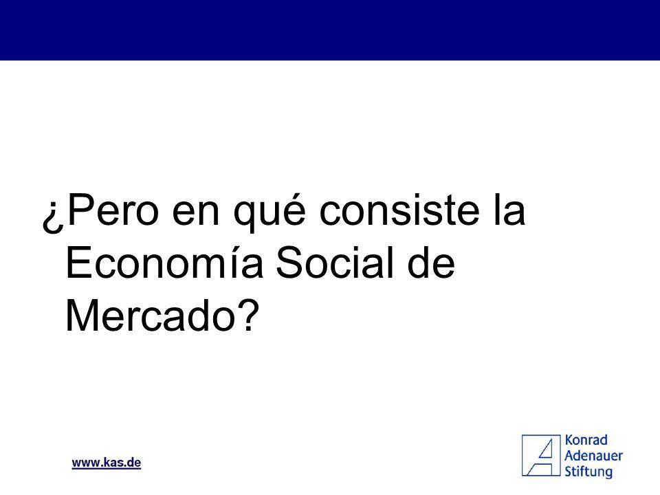 ¿Pero en qué consiste la Economía Social de Mercado