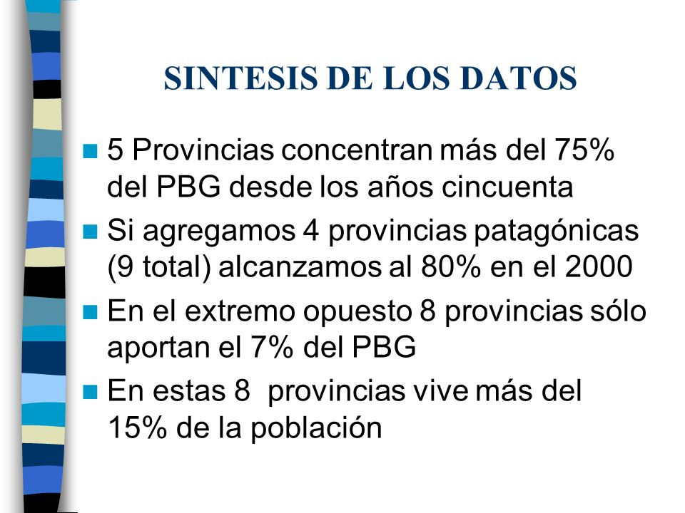 SINTESIS DE LOS DATOS 5 Provincias concentran más del 75% del PBG desde los años cincuenta.