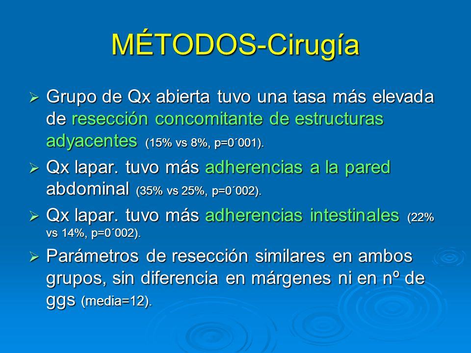 MÉTODOS-Cirugía Grupo de Qx abierta tuvo una tasa más elevada de resección concomitante de estructuras adyacentes (15% vs 8%, p=0´001).