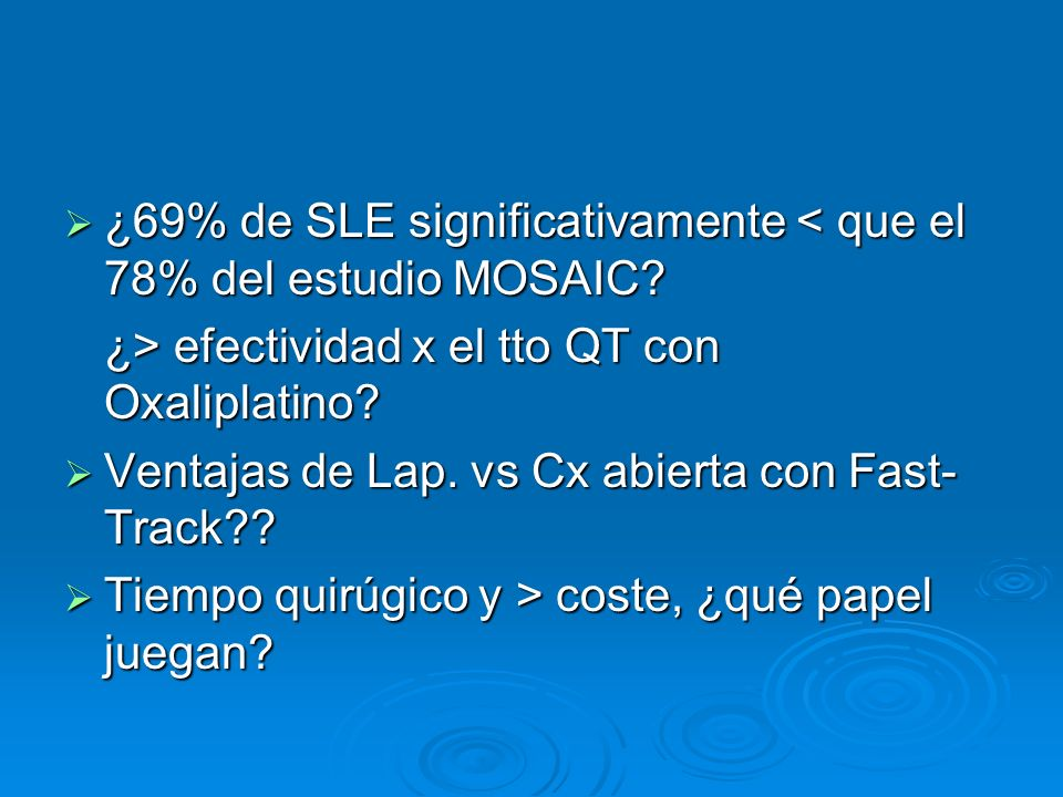 ¿69% de SLE significativamente < que el 78% del estudio MOSAIC
