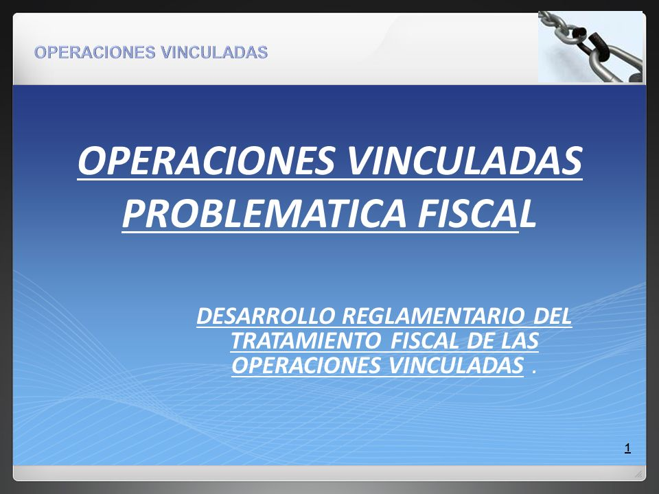 OPERACIONES VINCULADAS PROBLEMATICA FISCAL