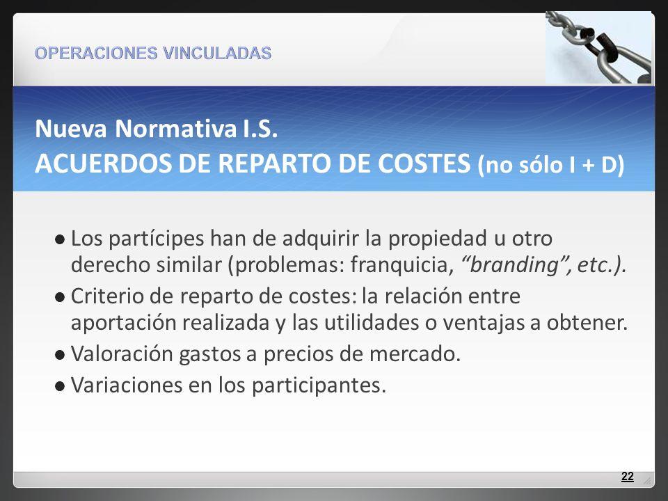 Nueva Normativa I.S. ACUERDOS DE REPARTO DE COSTES (no sólo I + D)