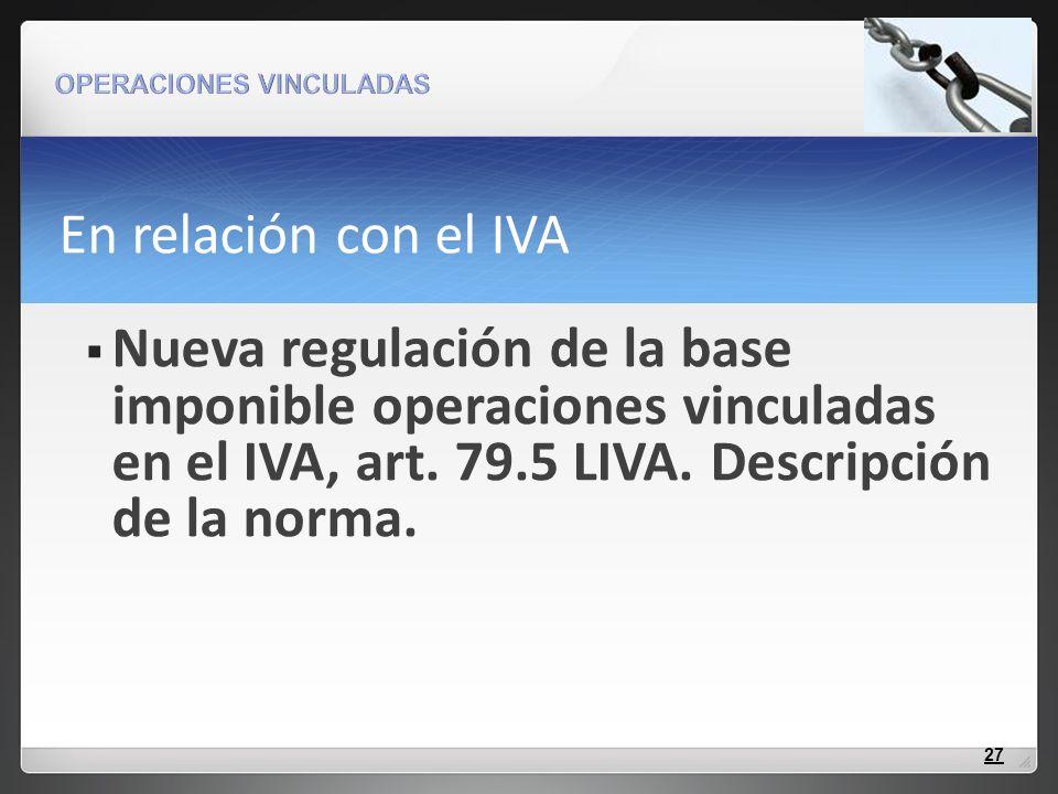 En relación con el IVA Nueva regulación de la base imponible operaciones vinculadas en el IVA, art.