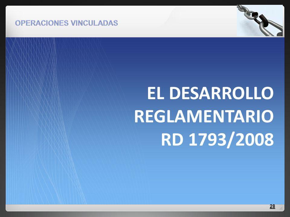 EL DESARROLLO REGLAMENTARIO RD 1793/2008