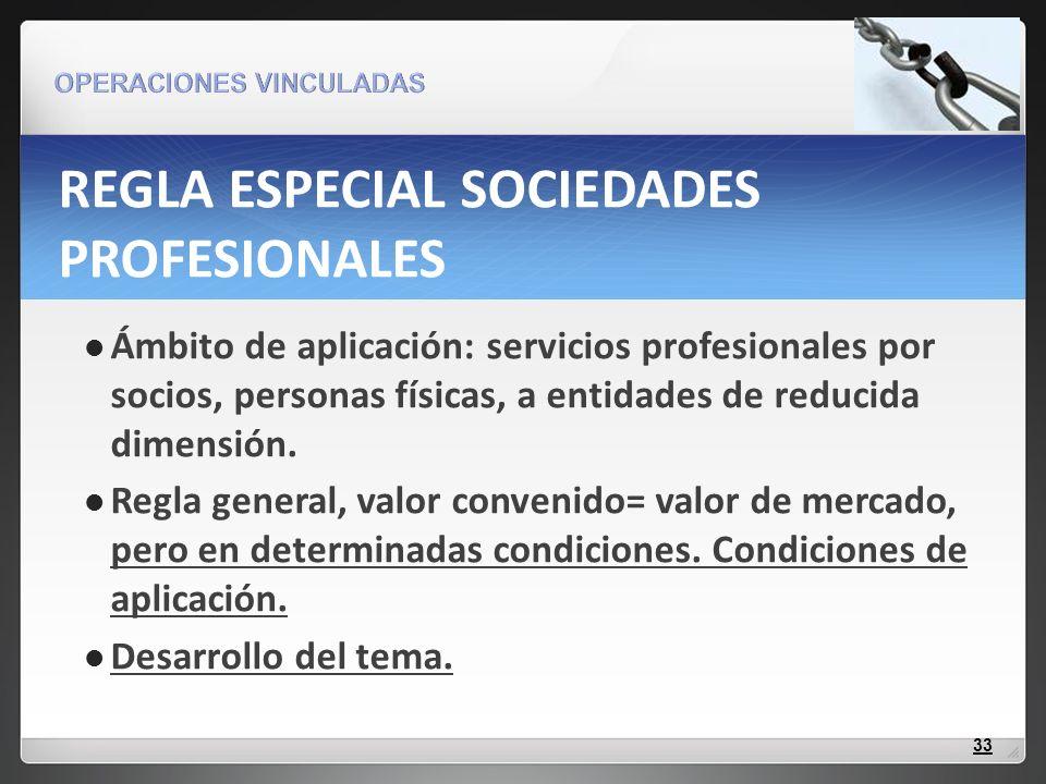 REGLA ESPECIAL SOCIEDADES PROFESIONALES
