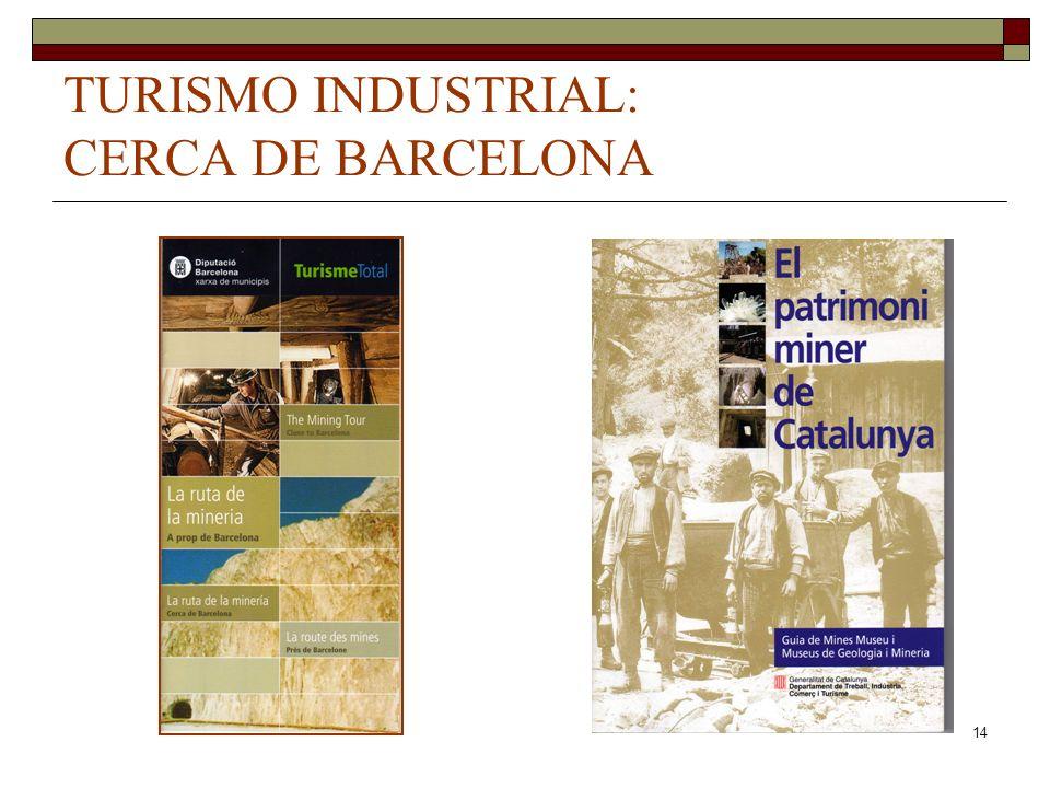 TURISMO INDUSTRIAL: CERCA DE BARCELONA
