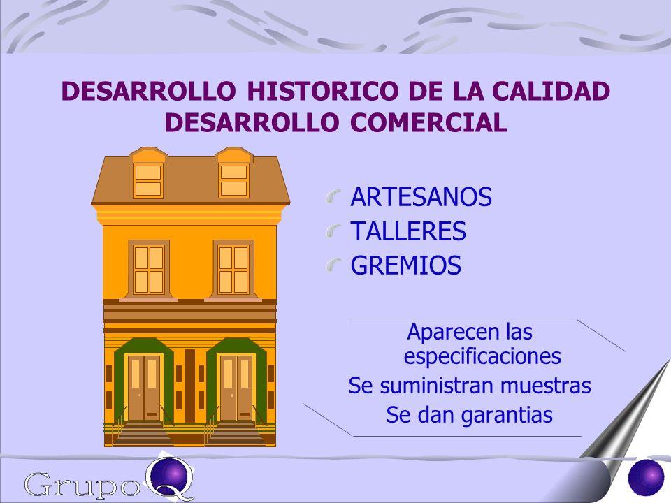 DESARROLLO HISTORICO DE LA CALIDAD DESARROLLO COMERCIAL