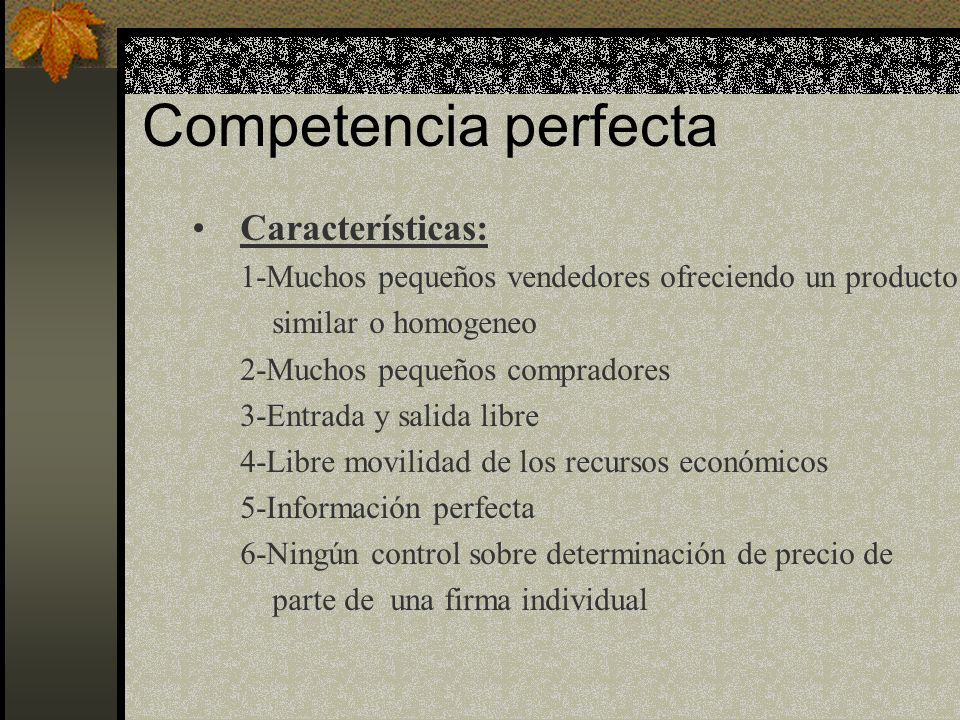 Competencia perfecta Características:
