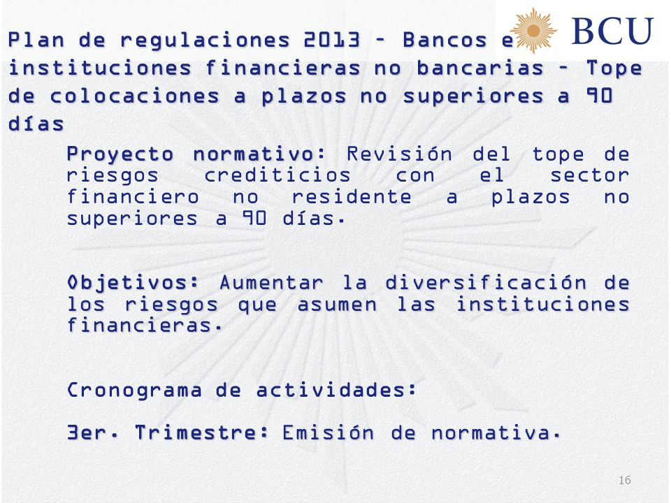 Plan de regulaciones 2013 – Bancos e instituciones financieras no bancarias – Tope de colocaciones a plazos no superiores a 90 días