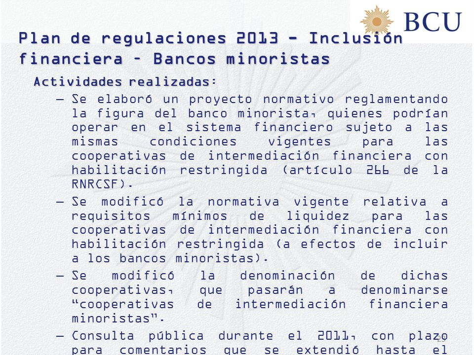 Plan de regulaciones 2013 - Inclusión financiera – Bancos minoristas