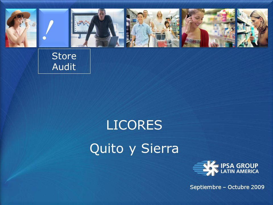 ! Store Audit LICORES Quito y Sierra Septiembre – Octubre 2009