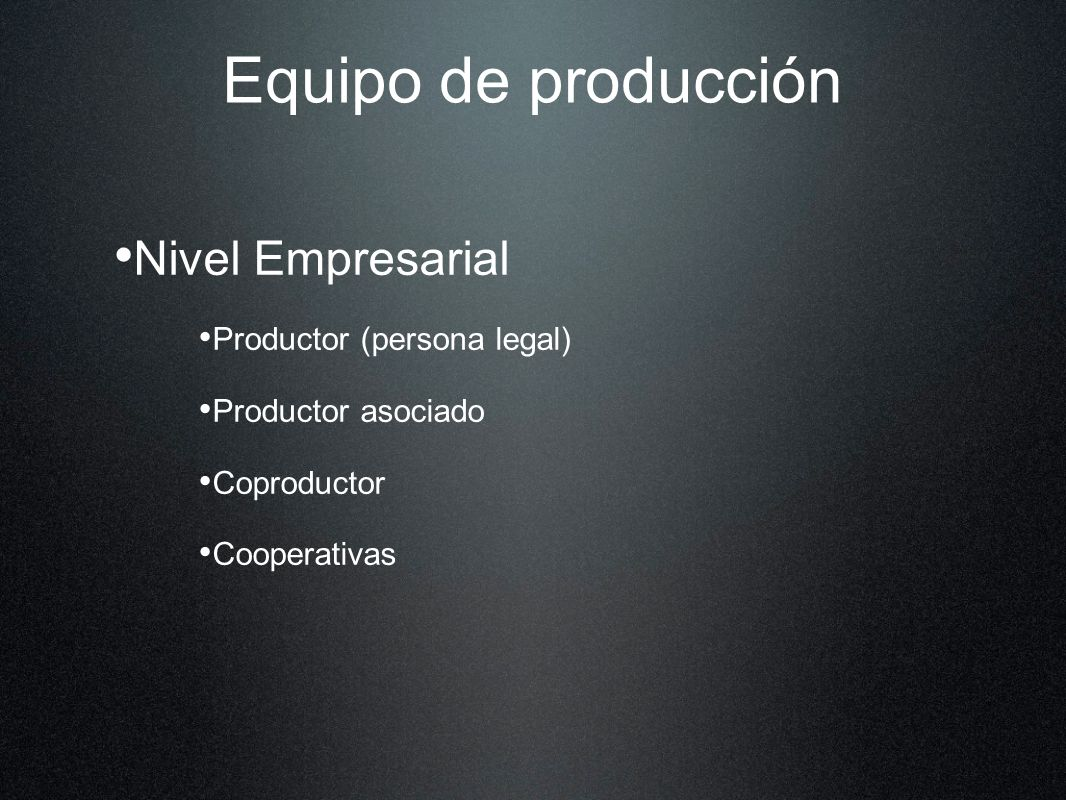 Equipo de producción Nivel Empresarial Productor (persona legal)