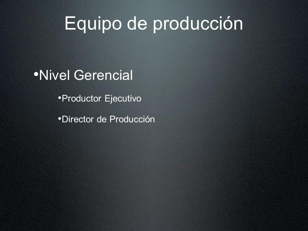 Equipo de producción Nivel Gerencial Productor Ejecutivo