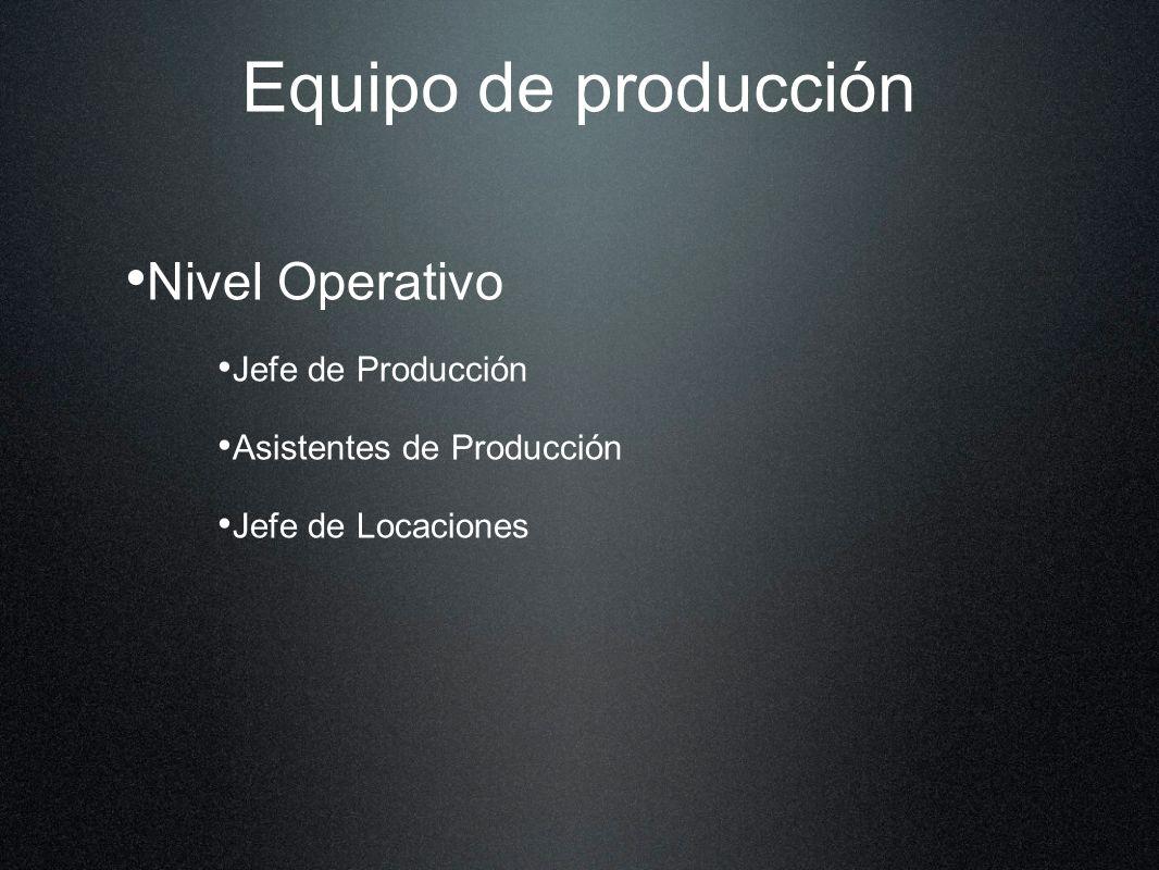 Equipo de producción Nivel Operativo Jefe de Producción