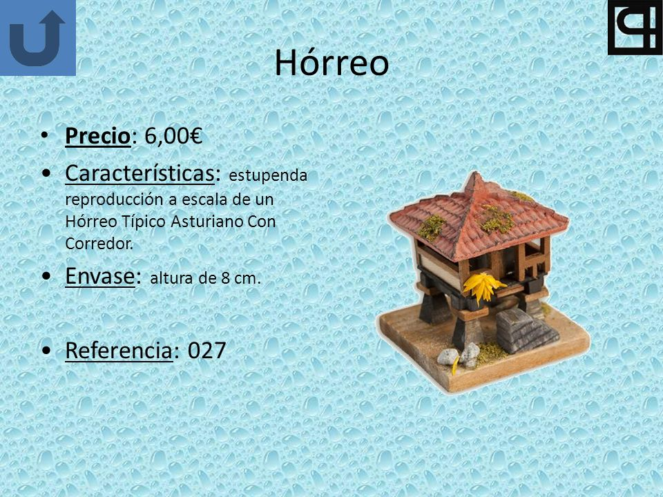 Hórreo Precio: 6,00€ Características: estupenda reproducción a escala de un Hórreo Típico Asturiano Con Corredor.