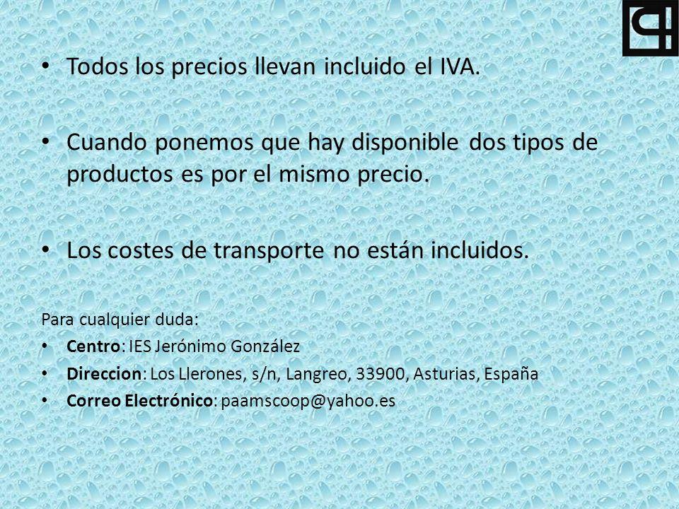Todos los precios llevan incluido el IVA.