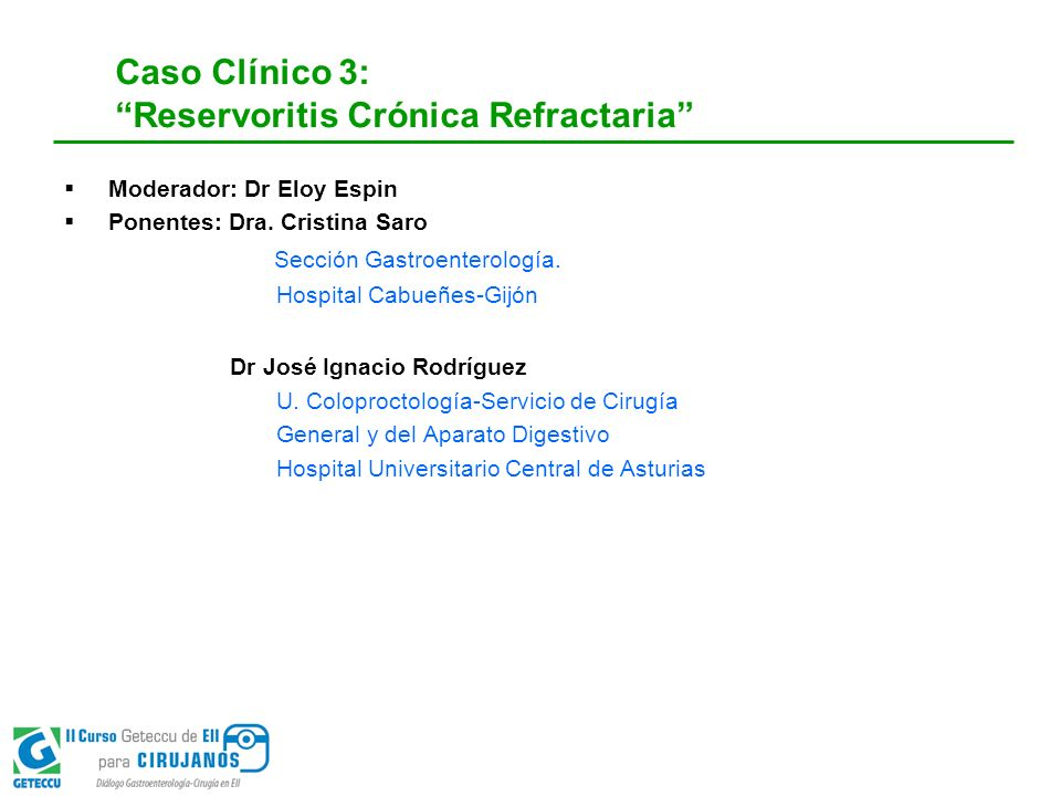 Caso Clínico 3: Reservoritis Crónica Refractaria