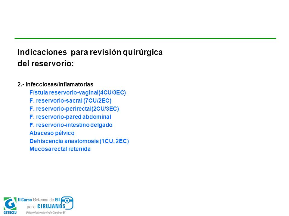 Indicaciones para revisión quirúrgica del reservorio: